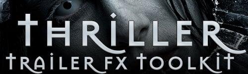 THRILLER-TRAILER-FX-TOOLKIT-rectangle-TOOLKIT