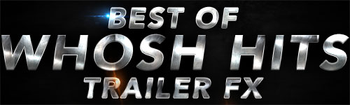 Best of Whoosh Hits Trailer Sound FX