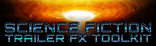 Science Fiction Trailer Sound Design FX Toolkit